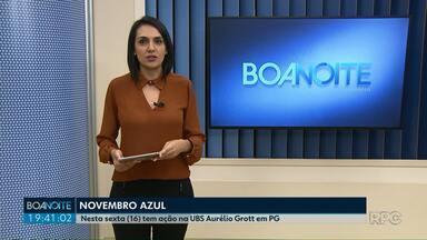 Nesta sexta-feira (16) tem ação do Novembro Azul na UBS Aurélio Grott em PG - Mês é dedicado à saúde dos homens.