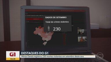 G1 no Bom Dia Minas: 230 mortes violentas são registradas no estado em setembro - Dados são do Monitor da Violência, projeto do G1 que acompanha mês a mês os números da criminalidade pelo país.