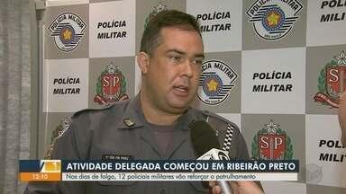 Atividade Delegada: 12 policiais militares reforçam o patrulhamento em Ribeirão Preto - Policiais militares vão atuar nas ruas em dias de folga.