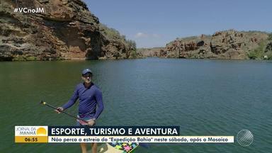 'Expedição Bahia' estreia no sábado (24) após o Mosaico Baiano - Programa traz esporte, turismo e aventura.