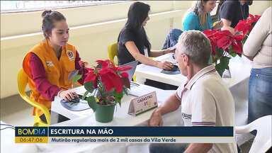Mutirão regulariza mais de 2 mil casas da Vila Verde - Foi um fim de semana inesquecível para muitas famílias.