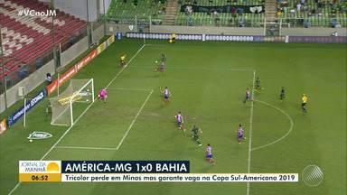 Bahia perde para o América-MG, mas garante vaga na Sul-Americana - Veja os destaques do tricolor baiano.