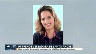Polícia Federal prende vereadora de Santo André - Segundo as investigações, ela negociava fraudes contra a previdência social dentro do gabinete.