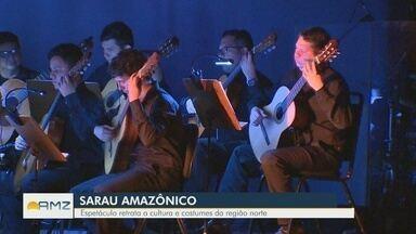 Espetáculo mostra costumes e a cultura do povo do Norte - Espetáculo é apresentado pela Orquestra de Violões e Balé Folclórico do Amazonas.