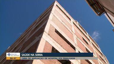 Sem recursos, obra de ampliação de hospital na Serra é paralisada - No Noroeste do estado, funcionários de hospital entram em grave.