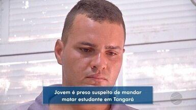 Jovem é preso suspeito de mandar matar estudante em Tangará - Jovem é preso suspeito de mandar matar estudante em Tangará.