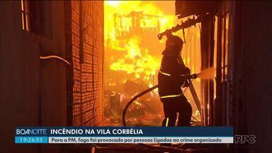 Pelo menos 100 casas foram atingidas por incêndio na Vila Corbélia - Polícia acredita que incêndio foi uma retaliação de pessoas ligadas ao crime organizado.