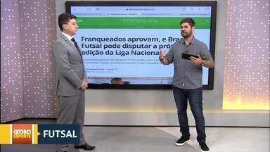 Brasília pode ter equipe na Liga Nacional de futsal em 2019 - Equipes franqueadas da liga aprovam, e Brasília futsal precisa apresentar garantias financeiras para confirmar participação.