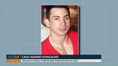 Ministério Público pede arquivamento do caso sobre a morte de Ademir Gonçalves - Ele morreu durante uma abordagem da Receita Federal, em janeiro do ano passado.