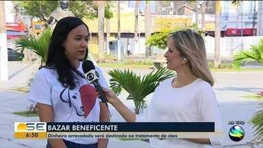 Bazar beneficente acontece em Aracaju - Dinheiro arrecadado será destinado ao tratamento de cães.