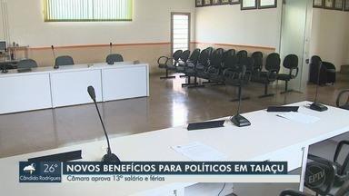 Câmara aprova 13º salário para vereadores, prefeito e vice em Taiaçu, SP - Segundo a chefe do Legislativo, benefício será concedido a representantes do Executivo já no mandato atual.