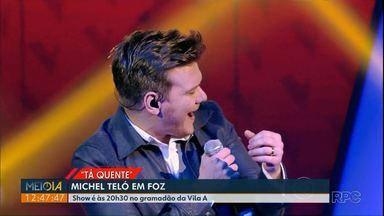 Hoje tem show com Michel Teló, no Gramadão da Vila A - A apresentação será às 20h30.