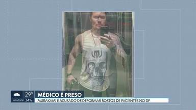 Está preso o médico acusado de deformar pacientes em cirurgias - Wesley Murakami foi trazido de Goiânia para a carceragem do Departamento de Polícia Especializada, em Brasília.