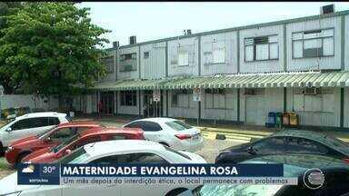 Maternidade Evangelina Rosa completa um mês de interdição parcial - Maternidade Evangelina Rosa completa um mês de interdição parcial