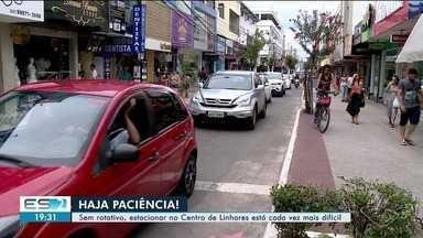 Projeto do estacionamento rotativo no centro de Linhares está parado - Moradores têm dificuldade de estacionar no local.
