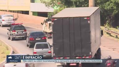 Falta de cobertura correta da carga pode provocar acidentes - Não cobrir ou cobrir incorretamente a carroceria pode gerar multa aos motoristas.