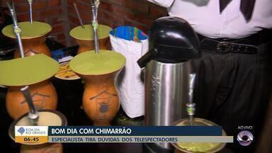 Chimarrão: especialista responde dúvidas dos telespectadores - Veja as dicas.