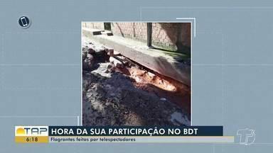 Veja denúncias e flagrantes enviados por telespectadores no Bom Dia Tapajós - Mande vídeos, fotos e textos para o #VCNoBDT no 93 99122 9460.