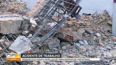 Pedreiro fica ferido após laje de obra desabar em Taguatinga - Reginaldo Neves da Silva, de 47 anos, demolia uma parede quando o acidente aconteceu. Várias placas de concreto caíram em cima dele. O local foi interditado pela Defesa Civil.