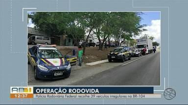 PRF recolhe 39 veículos irregulares em fiscalização no Agreste e na Mata Sul - Objetivo da Operação Rodovia é reduzir acidentes graves até o período do Carnaval.