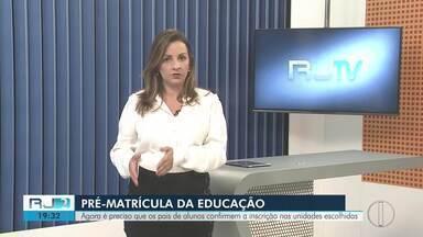 Pais de alunos devem confirmar a inscrição de matrículas nas escolas de Campos, no RJ - Assista a seguir.