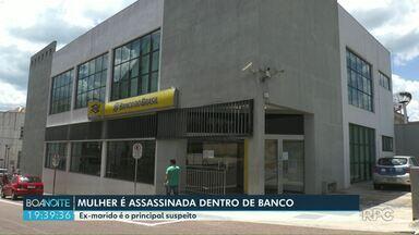 Mulher é assassinada dentro de agência bancária em Castro - Ex-marido é o principal suspeito.
