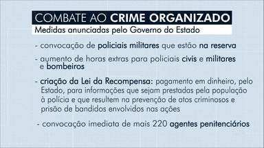 Governador do Ceará anuncia recompensa para quem ajudar polícia - PMs da reserva foram convocados para também ajudar no combate a onda de ataques no Ceará