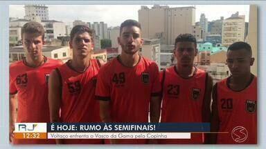Voltaço enfrenta o Vasco da Gama pela Copinha nesta sexta-feira - Jogo é as 19h15 no estádio do Canindé, em São Paulo.
