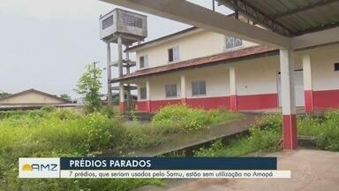 Sete prédios do Prontos para o Samu estão sem utilização no Amapá - Problema é antigo no estado