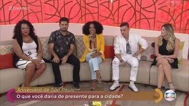 Que presente você daria para São Paulo no aniversário da cidade? - Negra Li e Di Ferrero falam sobre a necessidade de limpeza. Público conta histórias de acolhimento na maior cidade brasileira