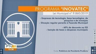 Empresas de tecnologia recebem incentivos em Presidente Prudente - Medidas estão previstas em lei municipal publicada nesta quinta-feira (31).