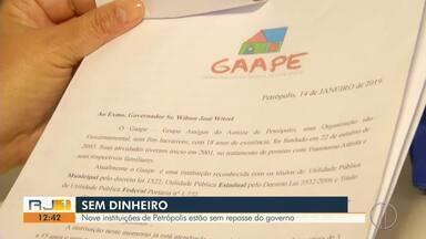 Nove instituições de Petrópolis estão sem repasse do governo - Assista a seguir.