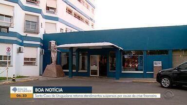 Santa Casa de Uruguaiana retoma atendimentos que haviam sido interrompidos - Suspensão dos atendimentos ocorrei por conta da crise financeira que o hospital está passando.