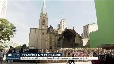 Relatório da polícia culpa três coordenadores de ocupação por desabamento de prédio - A tragédia no prédio Wilton Paes de Almeida, no Paissandu, acarretou na morte de sete pessoas.