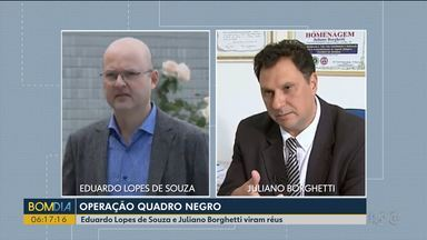Eduardo Lopes de Souza e Juliano Borghetti viram réus na Operação Quadro Negro - A operação investiga irregularidades em contratos de reformas e obras de escolas estaduais.
