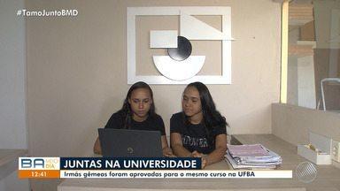 Conheça a história das gêmeas que foram aprovadas para o mesmo curso na Ufba - As irmãs vão cursar o bacharelado interdisciplinar em Ciência e Tecnologia.