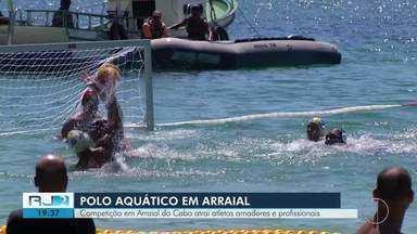 Competição de pólo aquático em Arraial do Cabo atrai atletas amadores e profissionais - Assista a seguir.