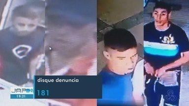 Polícia do AP divulga imagens de assaltantes e pede apoio para identificar e prender grupo - Homens agem armados. Panificadora e um comércio, na Zona Sul da capital, foram os últimos alvos dos bandidos.