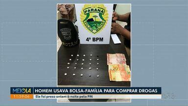 Homem usava Bolsa Família para comprar drogas - Suspeito foi preso pela Polícia Militar de Maringá.