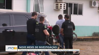 Operação Intramuros: Nove meses de investigação - Operação cumpre mandatos contra facções criminosas.