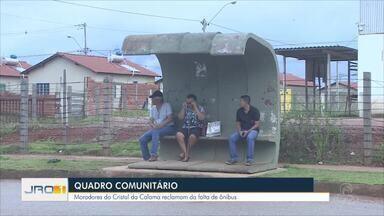 Quadro comunitário estaciona na zona leste da capital - Moradores do residencial Cristal da Calama reclama sobre demora e falta de ônibus.