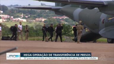 Mega operação para transferência de presos perigosos - 22 presos envolvidos em facções criminosas são transferidas para Porto Velho, Mossoró