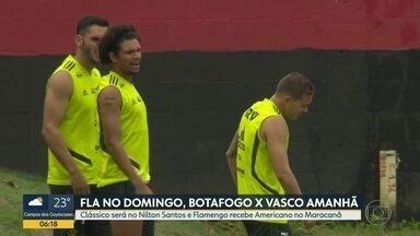 Sábado com clássico no Campeonato Carioca - Botafogo e Vasco se enfrentam no Nilton Santos enquanto o Flamengo recebe Americano, domingo, no Maracanã.