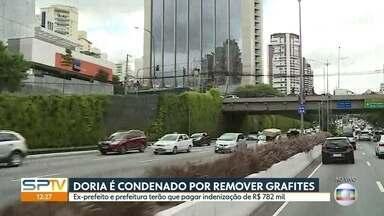 Prefeitura de SP e ex-prefeito João Doria são condenados por apagar grafites - Prefeitura disse que não foi notificada. Defesa de Doria disse que vai recorrer