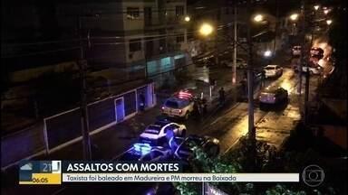 Dois assaltos acabam em mortes no Rio e na Baixada - Um PM e um taxistas foram mortos durante assaltos na noite desta quarta-feita (27).