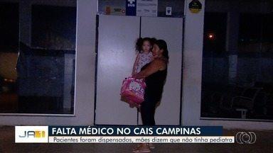 Pais reclamam da falta de atendimento pediátrico no Cais de Campinas, em Goiânia - Muitos voltaram para casa sem conseguir atendimento para os filhos.