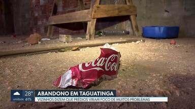 Construções abandonadas atormentam moradores de Taguatinga - Moradores dizem que prédios viraram focos de muitos problemas.