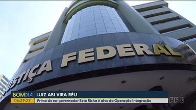 Luiz Abi vira réu - Primo do ex-governador Beto Richa é alvo da Operação Integração.