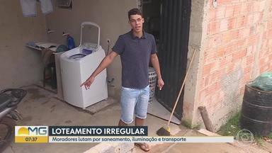 Moradores de um loteamento, em BH, lutam para a regularização do local - Moradores querem saneamento, iluminação e transporte