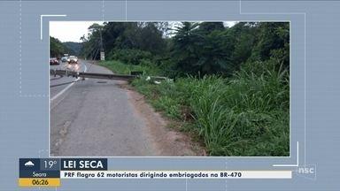 PRF flagra 62 motoristas sob efeito de álcool em rodovia no Vale do Itajaí - PRF flagra 62 motoristas sob efeito de álcool em rodovia no Vale do Itajaí